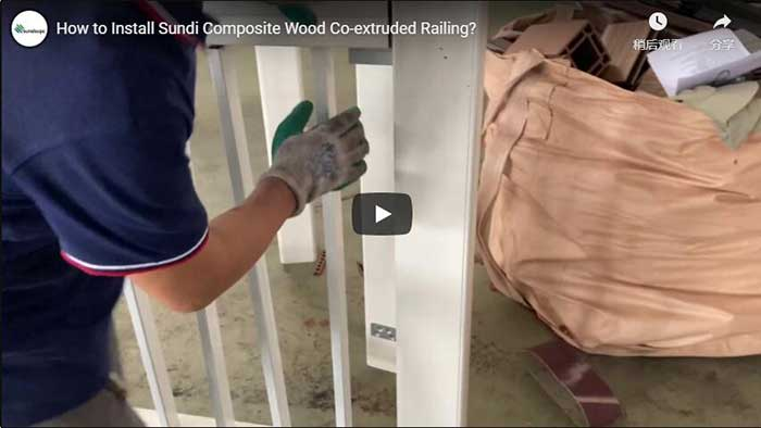 How to Install Sundi Co-extruded Wood Composite Railing?